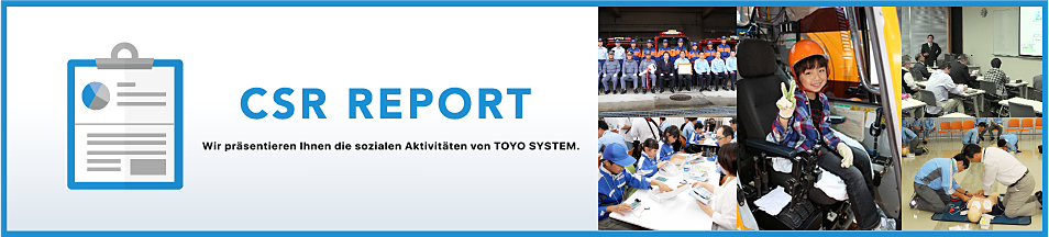 We introduce TOYO SYSTEM's CSR activities.